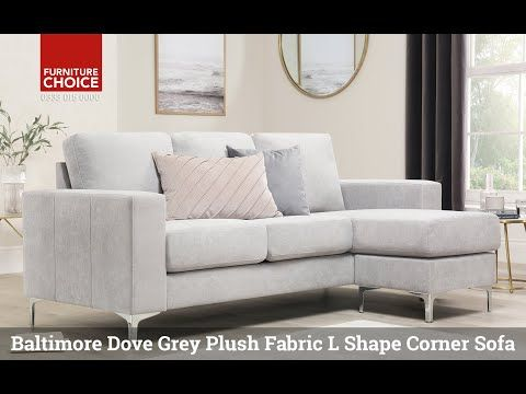 Baltimore Dove Grey Plush Fabric L Shape Corner Sofa Only 499 99 11 000 Trustpilot Reviews Expert Advice 0 Finance In 2020 Sofa Furniture Choice Corner Sofa