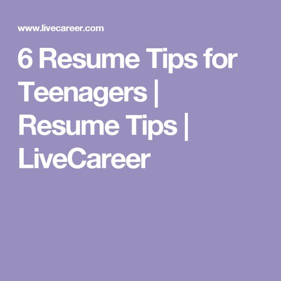 6 Resume Tips for Teenagers Resume Tips LiveCareer RESUME - livecareer sign in