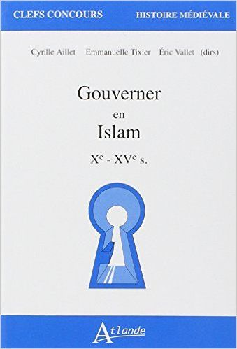 Amazon.fr - Gouverner en Islam - Xème - XVème siècle - Emmanuelle Tixier…