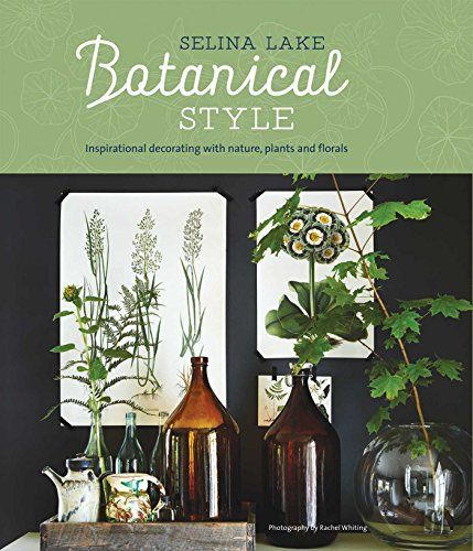 SECOND CHOICE Botanical Style: Inspirational decorating with nature, pl... https://www.amazon.co.uk/dp/1849757135/ref=cm_sw_r_pi_dp_x_MnWkyb1WTV7DD