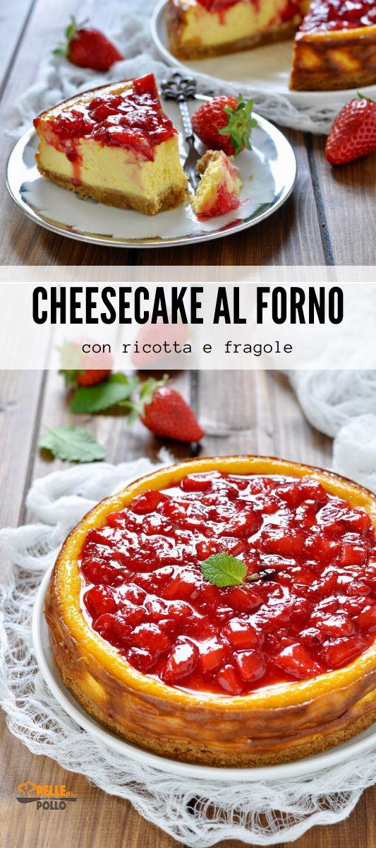 Ricetta Cheesecake Cotta.Cheesecake Al Forno Con Ricotta E Fragole Golosissima E Semplice Ricetta Ricette Ricette Dolci Ricette Di Cucina