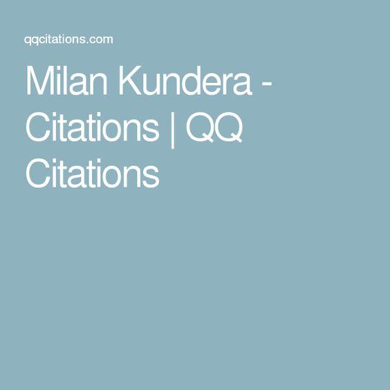 Milan Kundera - Citations | QQ Citations