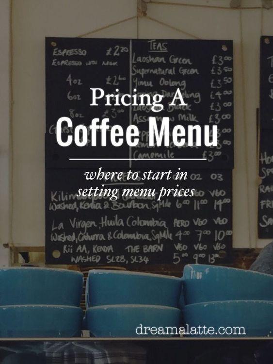 Pricing A Coffee Menu Coffee Shop Menu Coffee Shop Business Coffee Menu