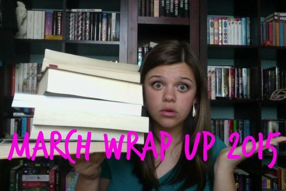 March Wrap Up 2015