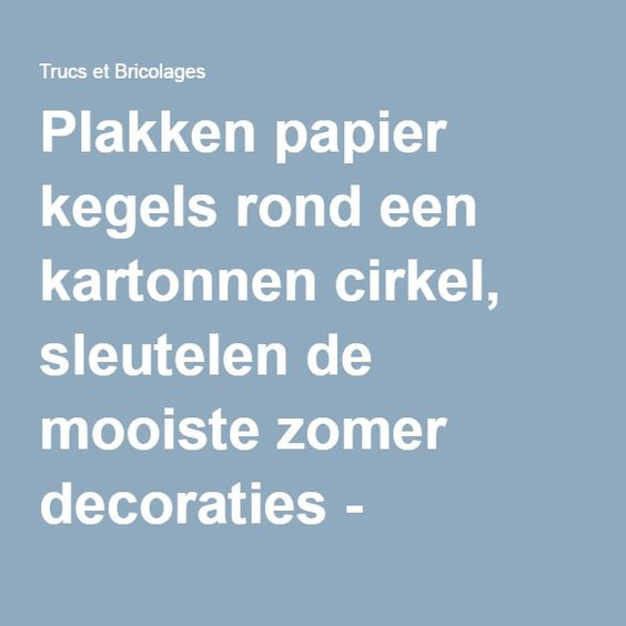 Plakken papier kegels rond een kartonnen cirkel, sleutelen de mooiste zomer decoraties - Ambachten - Ambachten en Stuff