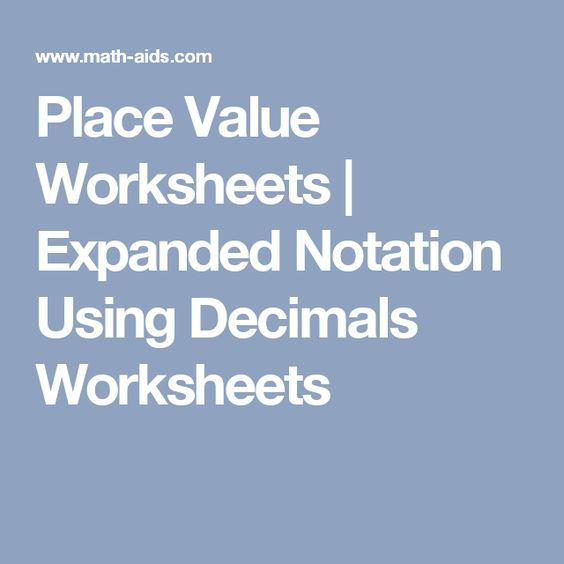 Decimals worksheets Place value worksheets and Expanded notation – Expanded Notation with Decimals Worksheets