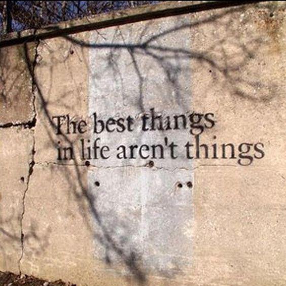 As melhores coisas da vida não são coisas