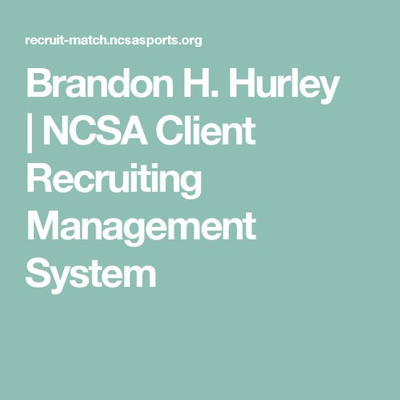 Brandon H. Hurley |NCSA Client Recruiting Management System