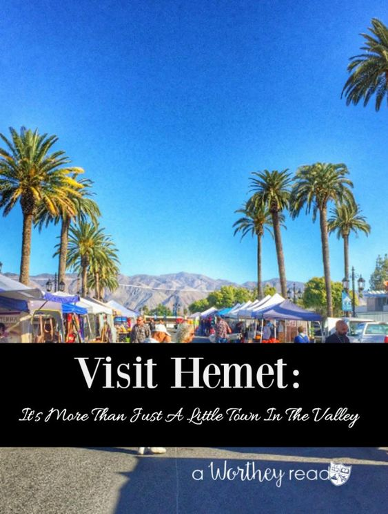 Places to Go in Southern California: Visit Hemet It's More Than Just A Little Town In The Valley