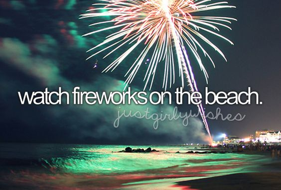 Wouldn't it b so cool if I could have my b-day party at the beach and set off fireworks?!!