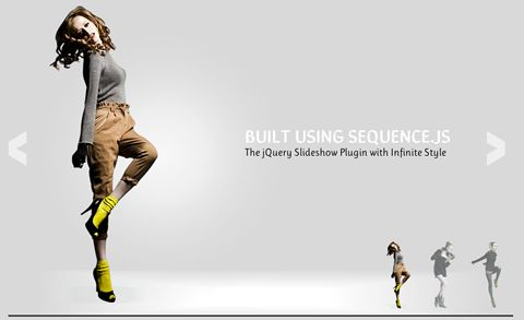 Sequence is the jQuery slider plugin with infinite style. It provides the complete functionality for a website slider without forcing you to use a set theme. In fact, Sequence has no in-built theme, leaving you complete creative control to build a unique slider using only CSS3 -- no jQuery knowledge required!