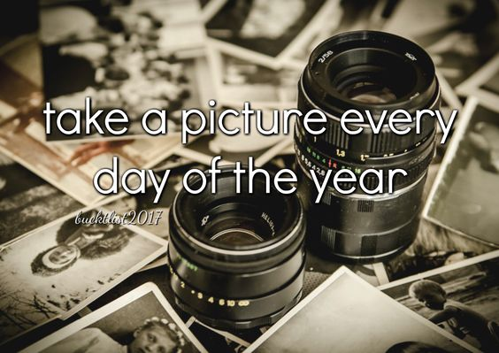 take a picture every day of the year Bucket List 2016: