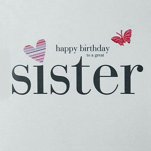 Happy birthday to a great sister