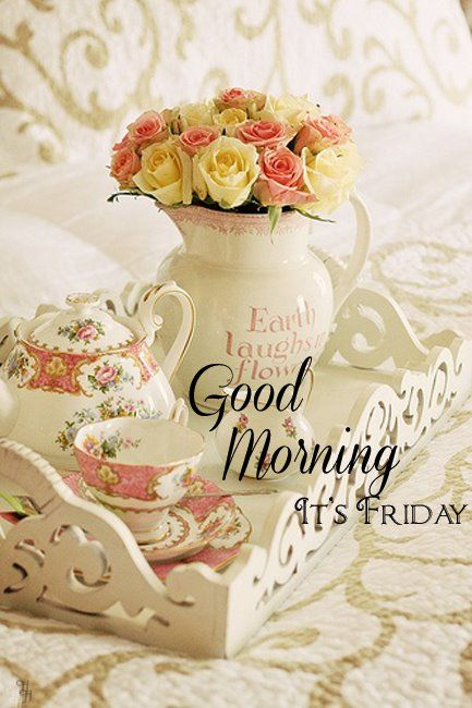 Good Morning - It's Friday!: