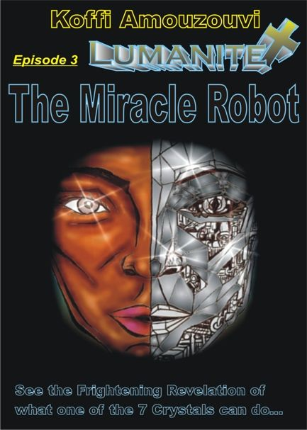 Christian Fiction & Science Fiction Fantasy: Lumanite X - The Miracle Robot: The 3rd Lumanite X Science Fiction Fantasy Novel