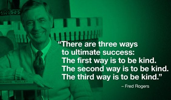 On success: http://www.buzzfeed.com/daves4/quotes-that-show-that-mr-rogers-was-a-perfect-human-being#