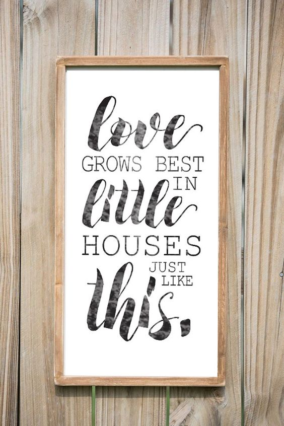 Love grows best in little houses just like this wood for Home decor quotes signs