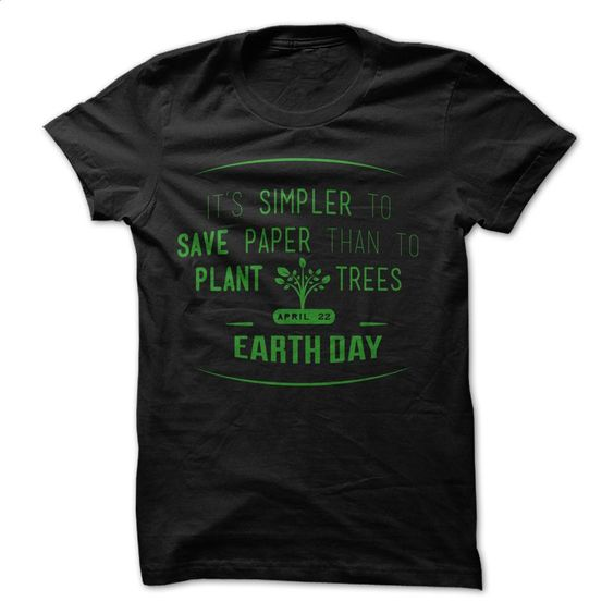 The Earth day T Shirts, Hoodies, Sweatshirts - #plain t shirts #work shirt. CHECK PRICE => https://www.sunfrog.com/Holidays/The-Earth-day-30126680-Guys.html?id=60505
