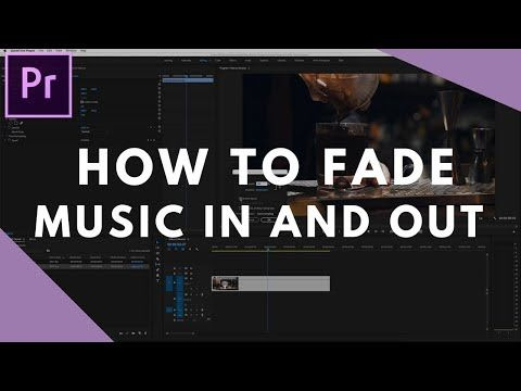 How To Fade Music In And Out In Premiere Pro Youtube Premiere
