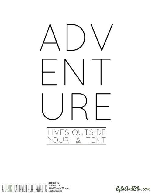 """lylaandblu:    """"Adventure. 'Lives outside your tent.'""""Round two of my design series for a healthy traveled life, this 11 x 14 printbasks in the glory of the blacks, packs,  of Oregon, Northern New York, Vermont,and a thousand other places we've never been.As always, this piece is very much inspiredby our friends from AWellTraveledWoman,ThinkNorth & LostinAmerica.Get out there, climb, get lost, fall in a river,(Haha, that's you Tim) venture out!Design by Blu"""