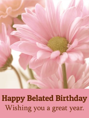 Wishing You a Great Year - Happy Belated Birthday Card