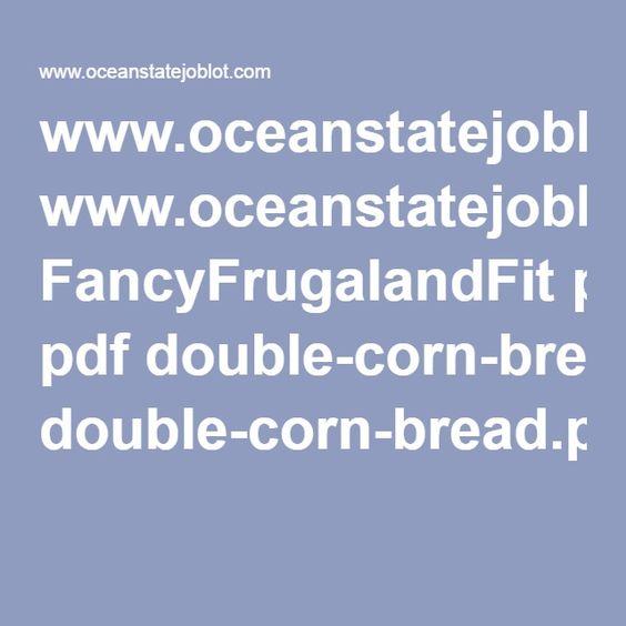 www.oceanstatejoblot.com FancyFrugalandFit pdf double-corn-bread.pdf