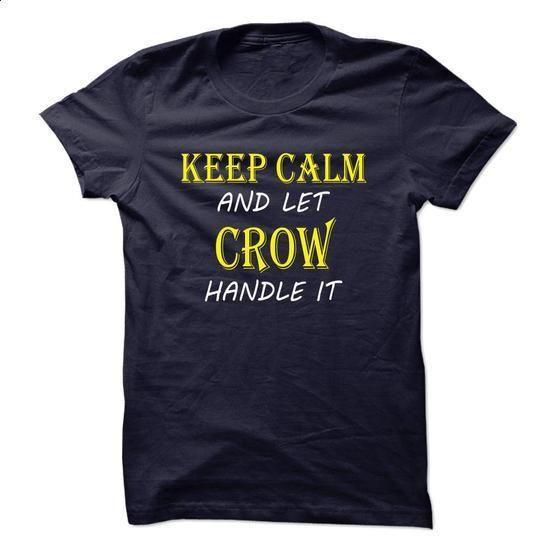 Keep Calm and Let CROW Handle It TA - teeshirt dress #tee shirt #tshirt painting