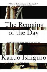 The Remains of the Day by Kazuo Ishiguro    Stevens, an elderly butler who has spent 30 years in the service of Lord Darlington, ruminates on the past and inadvertently slackens his rigid grip on his emotions to confront the central issues of his life. PW called this Booker Prize-winner ``a tour de force--both a compelling psychological study and a portrait of a vanished social order.