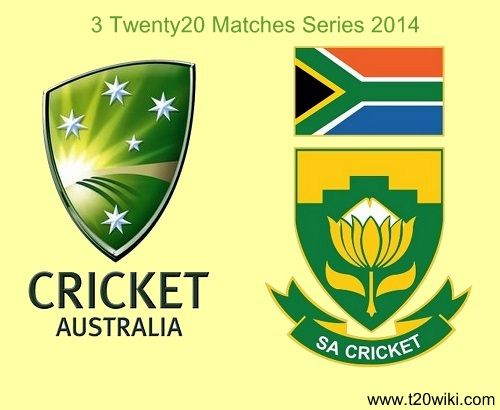 South Africa Vs Australia Twenty20 Match Series 2014 schedule. There 3 t20 matches in the series. Are you ready for the series to start..?