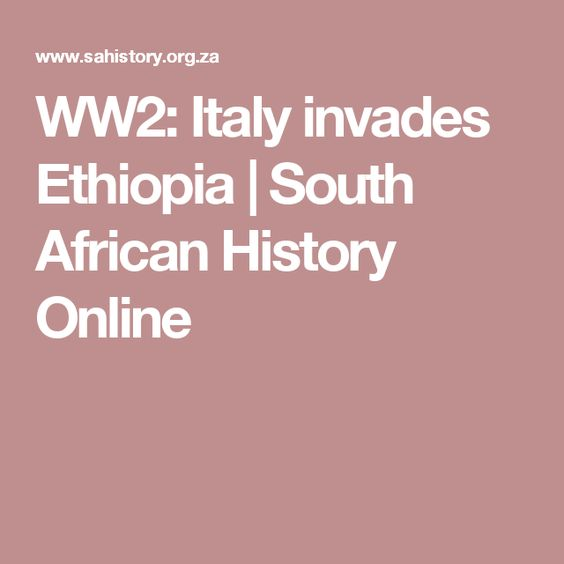 WW2: Italy invades Ethiopia | South African History Online