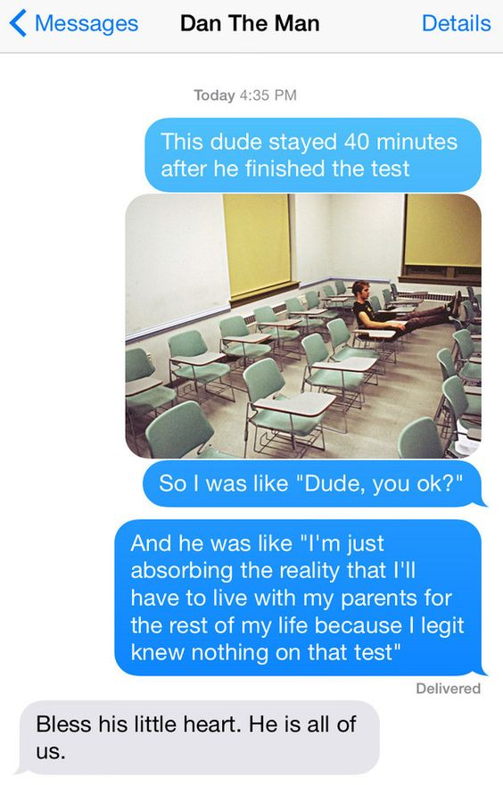 When everyone else is clearly struggling:   11 Stress Texts You Only Send During Finals Week
