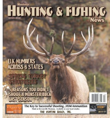 Montana Hunting & Fishing News April 2015 Magazine