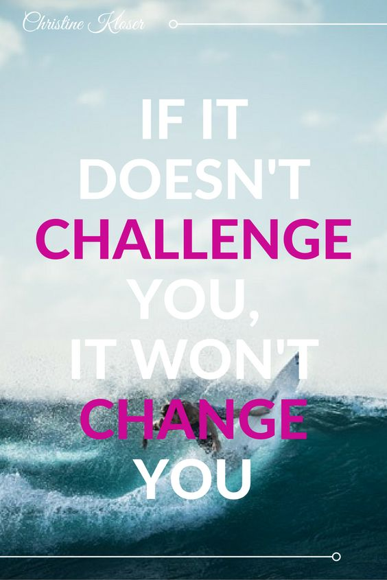 Challenge yourself everyday to be stronger! #Successquotes #TuesdayMotivation #ChristineKloser