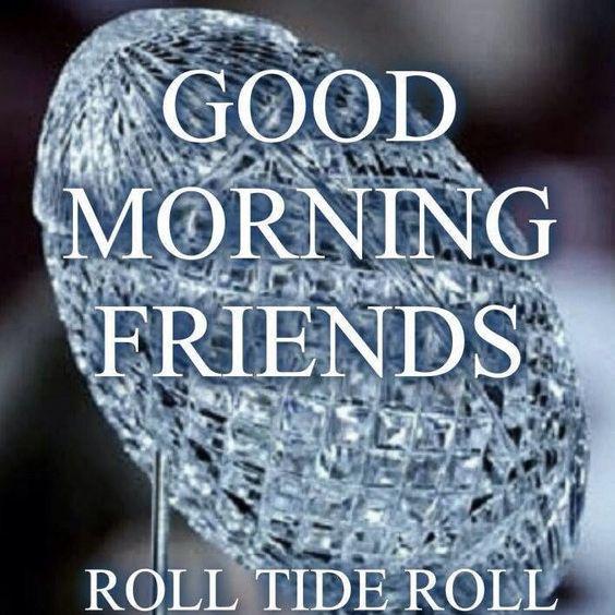 Good Morning Football : Alabama football good morning roll tide