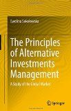 The Principles of Alternative Investments Management: A Study of the Global Market - http://goo.gl/50kcD9
