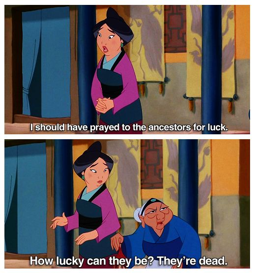 I just watched mulan and i actually laughed at some things the grandma said