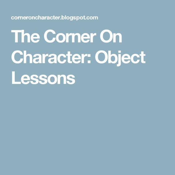 The Corner On Character: Object Lessons