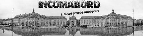 Incomabord, l'autre site de Bordeaux