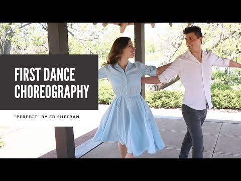 Wedding First Dance Choreography Perfect By Ed Sheeran Youtube Wedding First Dance Wedding Dance Video Dance Choreography