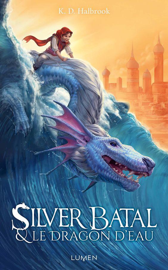 Silver Batal et le Dragon d'eau - Editions Lumen
