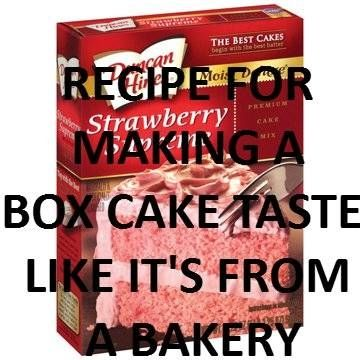 step 1: look at the directions on the cake mix,  step 2: add one more egg (or add 2 if you want it to be very rich),  step 3: use melted butter instead of oil and double the amount,  step 4: instead of water, use milk.  step 5: mix well and bake for the time recommended on the box