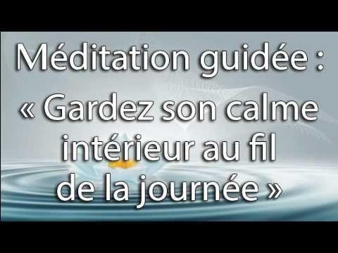 Méditation guidée : Gardez son calme intérieur au fil de la journee