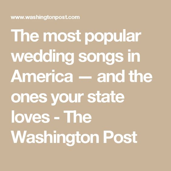 These Are The Most Popular Wedding Songs In America And Ones Your State Loves