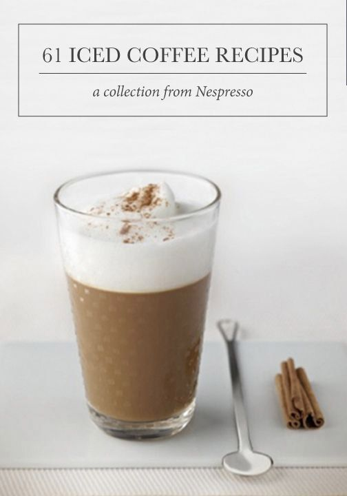 Coffee recipes, Iced coffee and Nespresso on Pinterest -> Nespresso Iced Coffee