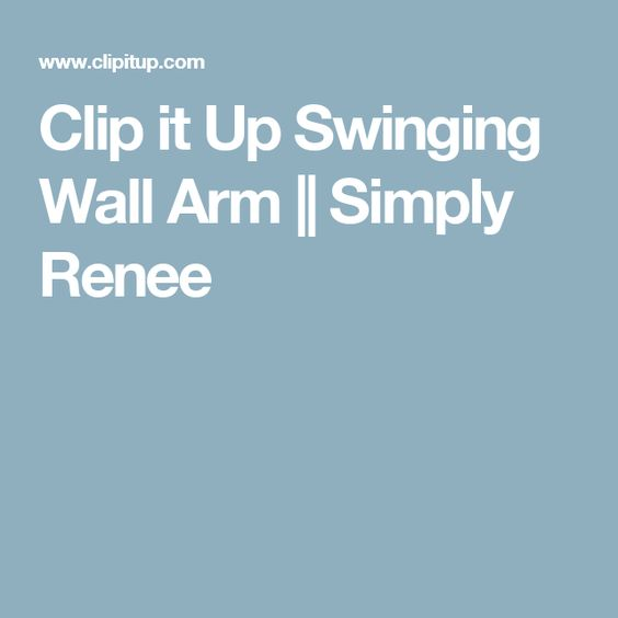 Clip it Up Swinging Wall Arm || Simply Renee