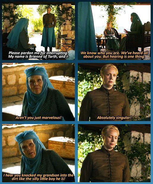 Lady Olenna aka the president of Brienne's fanclub