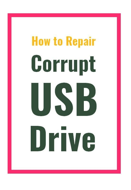 How To Repair Corrupt Usb Flash Drive Usb Drive Computer