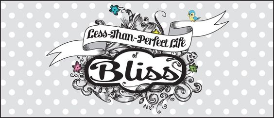 Less Than Perfect Life of Bliss