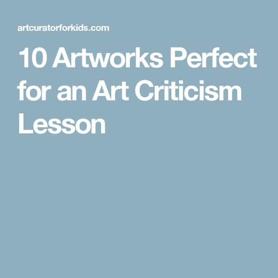 10 Artworks Perfect for an Art Criticism Lesson