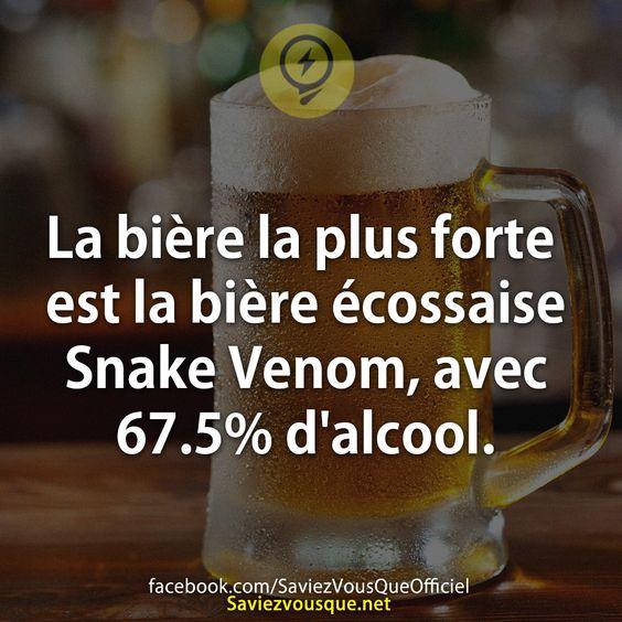 Biere Les Plus Forte la bière la plus forte est la bière écossaise snake venom, avec 67.5
